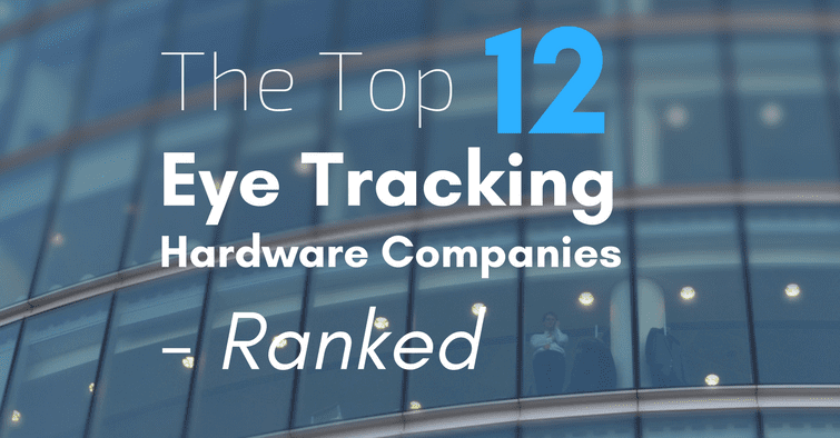 Eye Tracking Hardware Companies