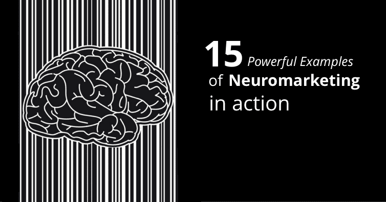 15 Powerful Examples of Neuromarketing in Action