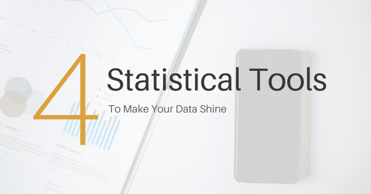 Top 4 statistical tools you need to make your data shine