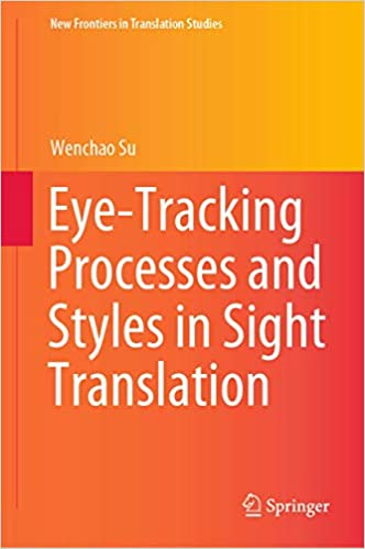 Eye-Tracking Processes and Styles in Sight Translation